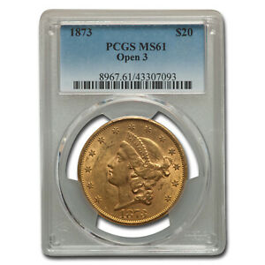 1873 $20 Liberty Gold Double Eagle Open 3 MS-61 PCGS