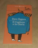 Il Capitano e la Gloria di Dave Eggers  - Feltrinelli, 2020