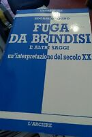 Edgardo Sogno Fuga da Brindisi e altri saggi Cuneo L'Arciere 1990 (MILITARIA)