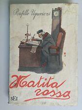 Matita Rossa di R. Ugoccioni illustrazioni di P. Bernardini Ed. SEI 1948