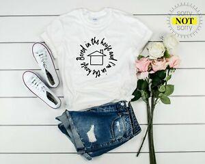Bored in the house, Tik Tok, Unisex, Slogan T-Shirt, Printed T Shirt, Quarantine