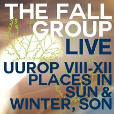 The Fall Group – Live Uurop VIII-XII Places In Sun & Winter, Son (2014)  CD NEW