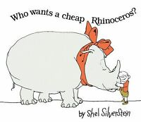 Who Wants a Cheap Rhinoceros? by Shel Silverstein (2002, Hardcover)