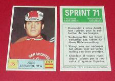 N°65 JOSE ERRANDONEA ESPAÑA PANINI SPRINT 71 CYCLISME 1971 WIELRIJDER CICLISMO