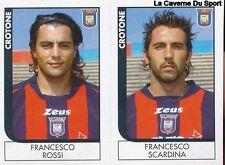 577 ROSSI/SCARDINA ITALIA CROTONE SERIE B STICKER CALCIATORI 2006 PANINI