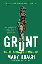Grunt : The Curious Science of Humans at War by Mary Roach (2017, Paperback)