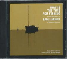 Sam Larner - Now is the Time for Fishing (CD 2000) NEW