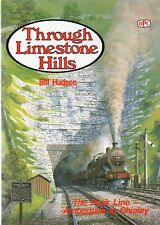 Through Limestone Hills, The Peak Line, Ambergate to Chinley, Bill Hudson
