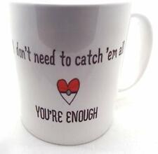 I Don't Need To Catch Them All You're Enough Pokemon Valentine 11oz Mug
