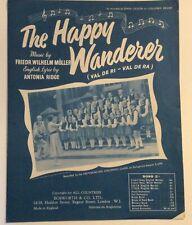 THE HAPPY WANDERER. -  F W MOLLER. -  SHEET MUSIC