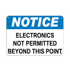 Horizontal Metal Sign Multiple Sizes Notice Electronics Permitted Beyond Point