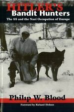 Hitler's Bandit Hunters: The SS and the Nazi Occupation of Europe: By Blo...