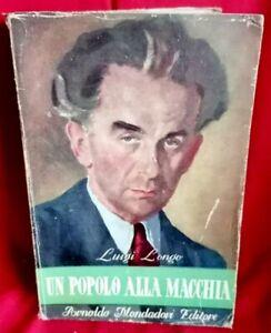 LUIGI LONGO Un popolo alla macchia 1947 Mondadori Prima edizione