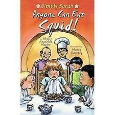 Simply Sarah: Anyone Can Eat Squid! 0 by Phyllis Reynolds Naylor (2009,...