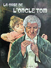 La case de l'Oncle Tom. Harriet E. Beecher Stowe. Éditions Bellevue-Capitol 1972