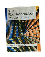 The Roy Adaptation Model Third Edition by Sister Callista Roy
