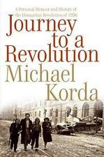 Journey to a Revolution : Hungarian Revolution of 1956 - Michael Korda - HC, VG