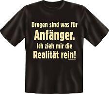 T-Shirt Fun witzig Drogen sind was für Anfänger ... Realität S M L XL XXL