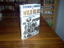 The Wild Blue by Stephen E. Ambrose (signed)...