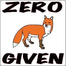Zero Fox Given 0 F*cks Given funny bumper sticker decal
