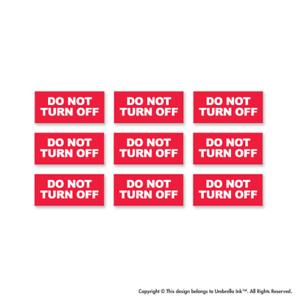 x9 Do Not Turn Off Work Sticker Sign Warning Decal Car Bumper Vinyl