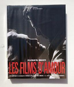 Patrick Brion ★ Les films d'amour ★ éditions de la martinière 360 pages DL 1997