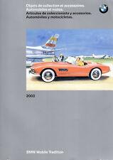 CATALOGUE BMW 2003 OBJETS DE COLLECTION ET ACCESSOIRES AUTOMOBILES MOTOS 127 P