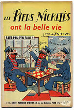 Pieds Nickelés 11 Ont la belle vie Forton 1947 Ed. SPE TBE