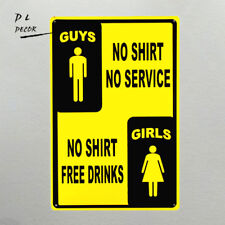 DL-Guys No Shirts No Service Gals Free Drinks Tin Metal Sign Garage Man Cave Bar