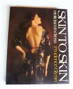 Skin to Skin: Eroticism in Dress Hardcover –  by Prudence Glynn  1ST EDITION