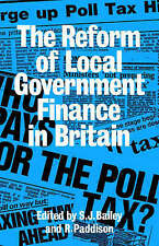 Reform Of Local Govt Finance by S. J. Bailey, R. Paddison