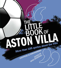 The Little Book of Aston Villa - Wit and Wisdom of Villa's Players and Managers