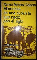 1976 Signed & Inscribed by RENEE MENDEZ CAPOTE ~ Memorias De Una Cubanita ...