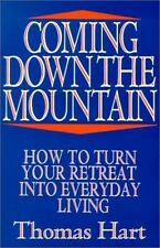 NEW - Coming Down the Mountain: How to Turn Your Retreat Into Everyday Living