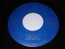 Bob Meyer: Whip It On Me / Fortune Teller 45 - Blues / R&B
