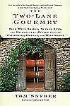 The Two-Lane Gourmet: Fine Wine Trails, Superb Inns, and Exceptional Dining Thro
