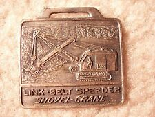 Link Belt Speeder Shovel Crane LS-98 Watch Fob LAR-10A
