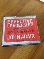 Effective Leadership How To Be A Good Leader - John Adair Three Disc Audiobook