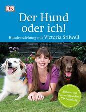 Der Hund oder ich! von Victoria Stilwell (2014, Gebundene Ausgabe)