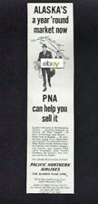 PNA PACIFIC NORTHERN AIRLINES 1966 ALASKA'S A YEAR'ROUND MARKET NOW LUMBER AD
