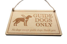 Guide Dogs Only Sign - Stylish Engraved Wooden Sign, to hang in window or door