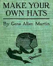 How To Make Your Own Hats Millinery Series of Lessons