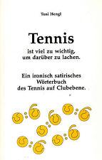Toni hengl, Tennis è troppo importante per inoltre di ridere, ironia U satira'95