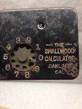 Vtg antique THE SMALLWOOD CALCULATOR Mechanical Steel ROTARY OAKLAND CALIFORNIA