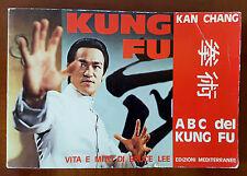 KUNG FU, ABC DEL KING FU KAN CHANG, VITA E MITO BRUCE LEE, 1° EDIZIONE 1975