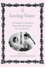 A Loving Voice: A Caregiver's Book of Read-Aloud Stories for the Elderly (Paperb