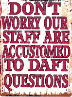 DAFT QUESTIONS  FUNNY METAL SIGN RETRO VINTAGE STYLE SMALL shop cafe coffee