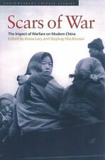 Scars of War: The Impact of Warfare on Modern China (Contemporary Chinese Studie