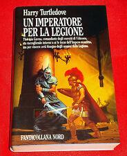 Harry Turtledove UN IMPERATORE PER LA LEGIONE 88 1ª Ed. Editrice Nord 1989 - DK