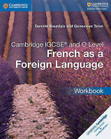 Cambridge IGCSE (R) and O Level French as a Foreign Language Workbook by...